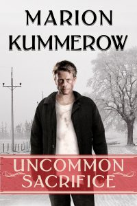 Uncommin Sacrifice by Marion Kummerow - tales of WWII