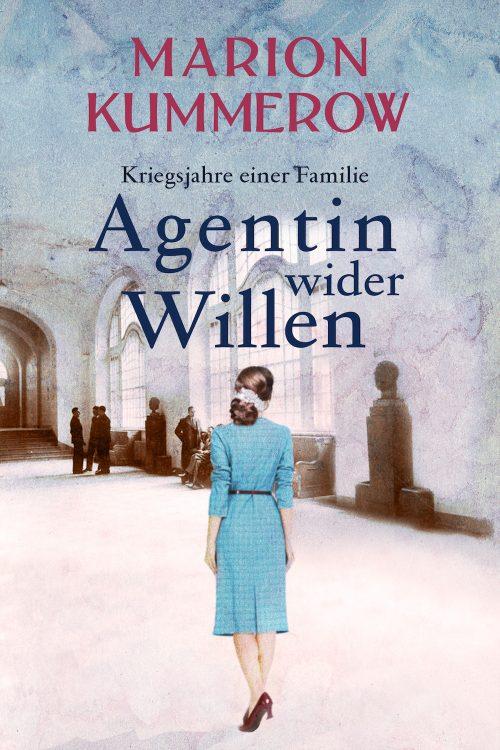 Agentin wider Willen (Kriegsjahre einer Familie 4)