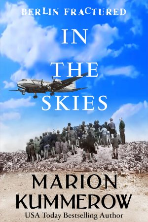 In the Skies (Berlin Fractured Book 3)